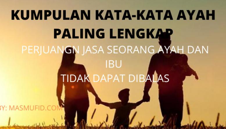 Kata Kata Ayah Bijak Mutiara Untuk Anak Keluarga Penuh Makna Lengkap