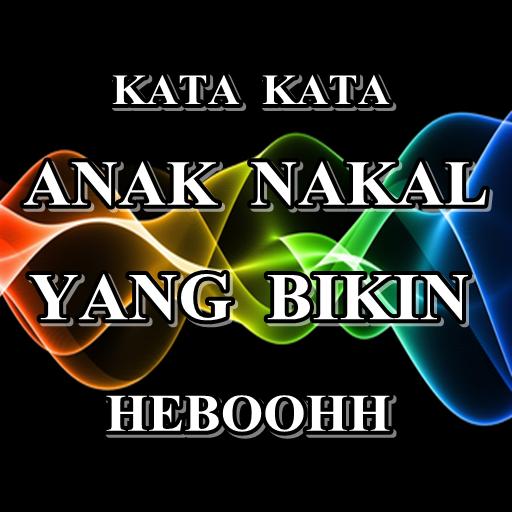 Kata Kata Anak Nakal
